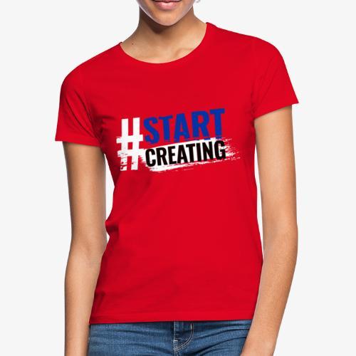 #STARTCREATING - Women's T-Shirt