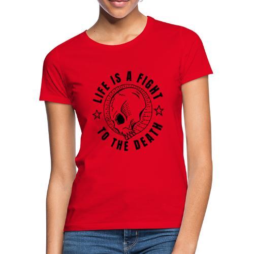 life is a fight, black print - T-shirt dam