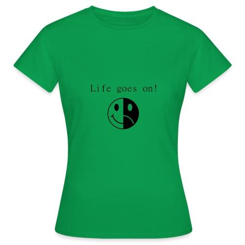 Life goes on - T-shirt dam