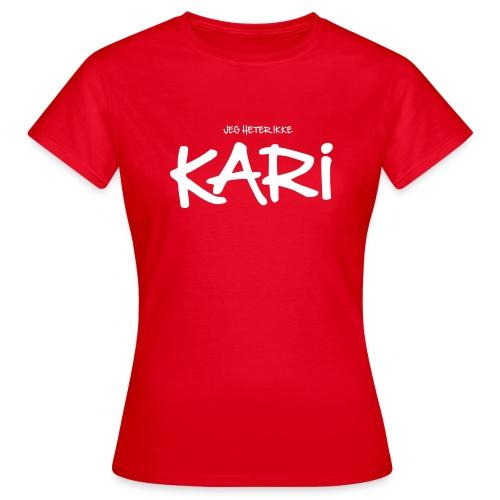 Jeg heter ikke Kari (fra Det norske plagg) - T-skjorte for kvinner