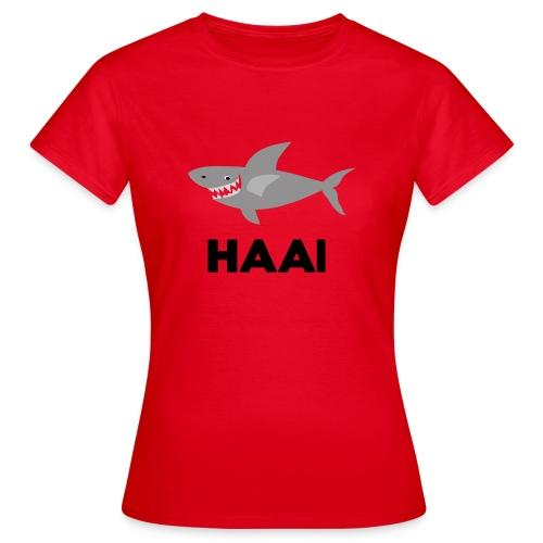 haai hallo hoi - Vrouwen T-shirt