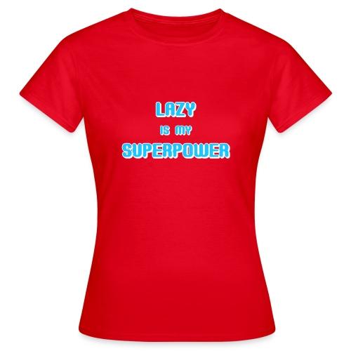 LAZY SUPERPOWER - Women's T-Shirt