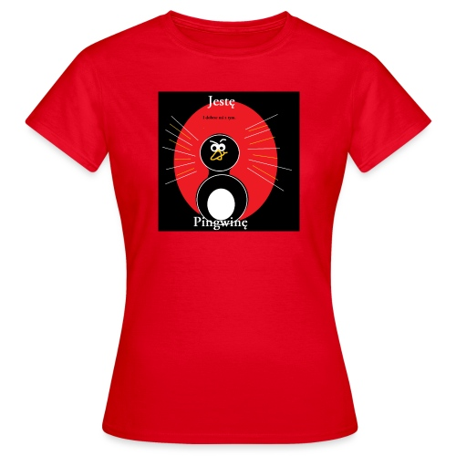 Jestę Pingwię - Koszulka damska