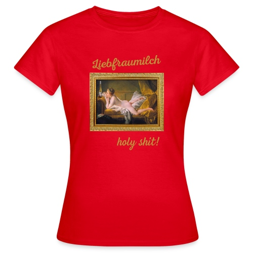 Liebfraumilch Reloaded - Frauen T-Shirt
