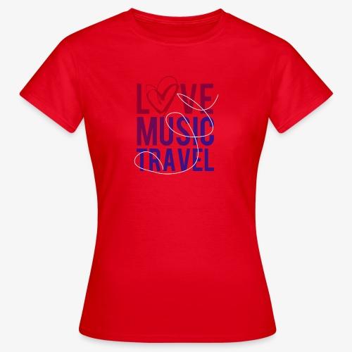 Love Music Travel - Frauen T-Shirt