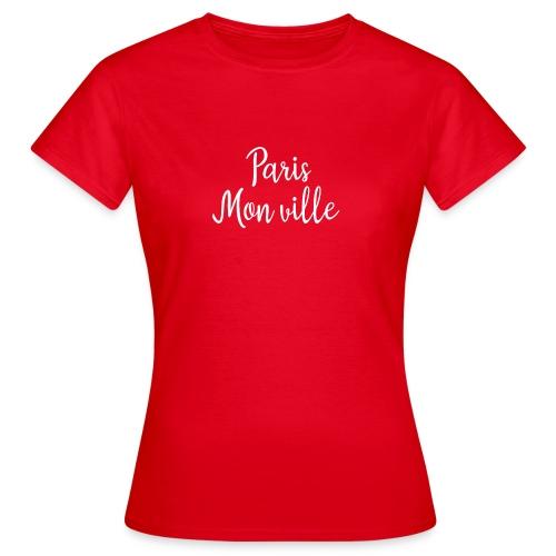 paris mon ville - T-shirt Femme