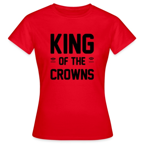 King of the crowns - Vrouwen T-shirt