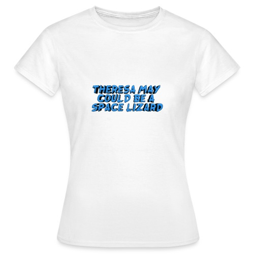 THERSEA MAY COULD BE A SPACE LIZARD - Women's T-Shirt