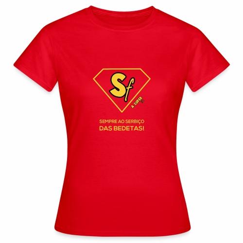 Sempre ao serbço das bedetas - Camiseta mujer
