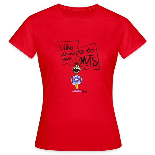 I like donuts and to go NUTS - Vrouwen T-shirt