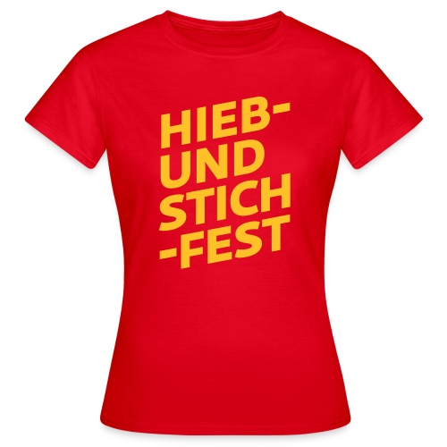 HIEB UND STICHFEST - Frauen T-Shirt