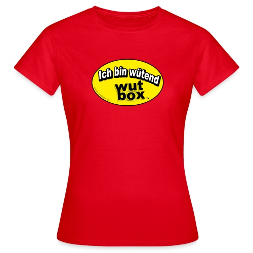 Ich bin wütend - WUTBOX - Frauen T-Shirt