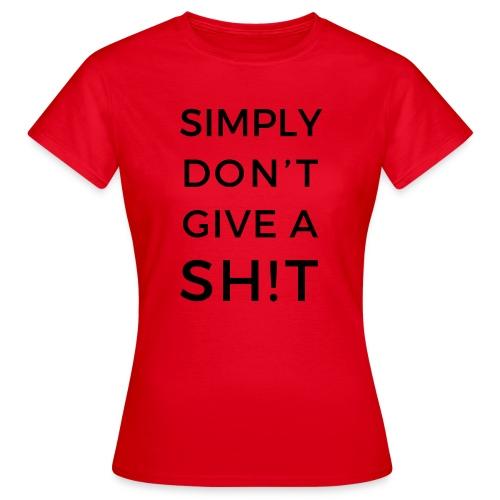 SIMPLY DON'T GIVE A SH!T - Maglietta da donna