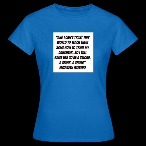 Quote by Elizabeth Acevedo - Women's T-Shirt