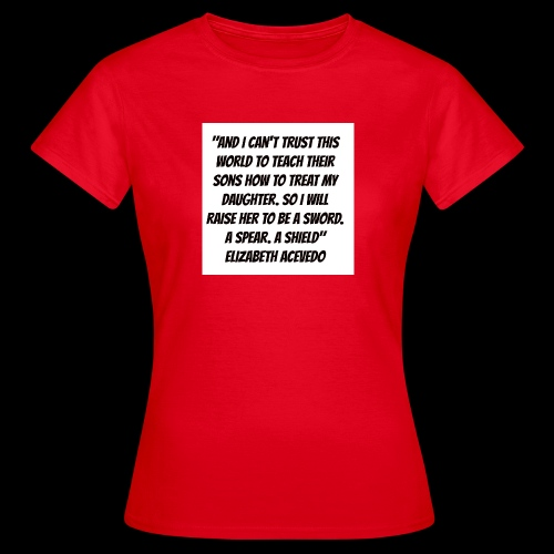 Quote by Elizabeth Acevedo - Women's T-Shirt