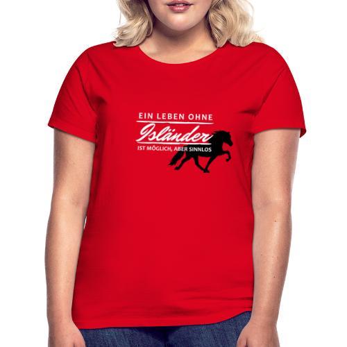 T-Shirt Spruch Leben Islä - Frauen T-Shirt