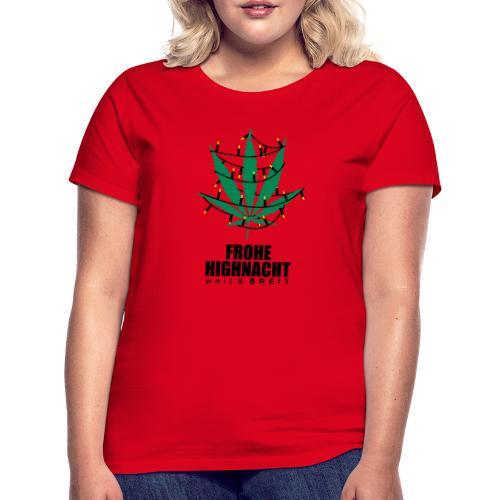 Frohe Highnacht Weihnachten Xmas Fun Hanf Cannabis - Frauen T-Shirt