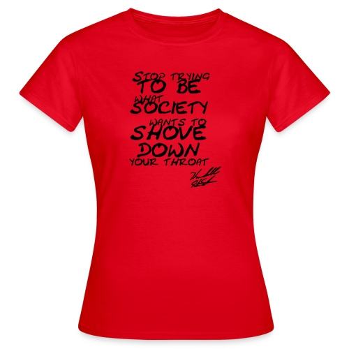 stop trying with sig - Women's T-Shirt