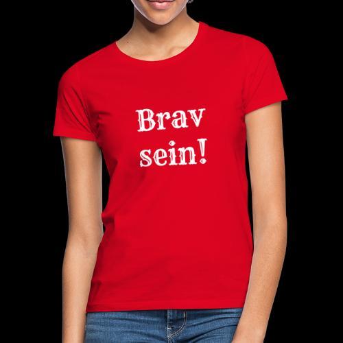 Brav - Frauen T-Shirt
