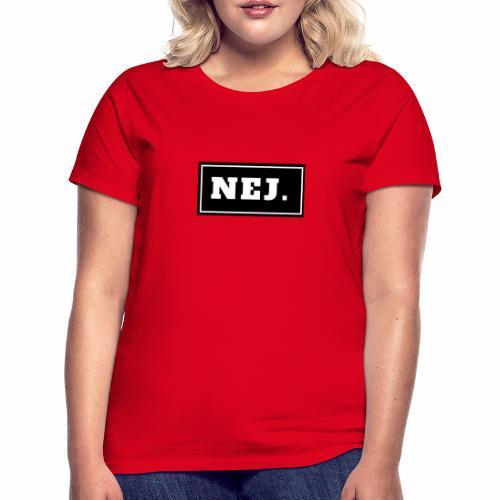 NEJ - T-shirt dam