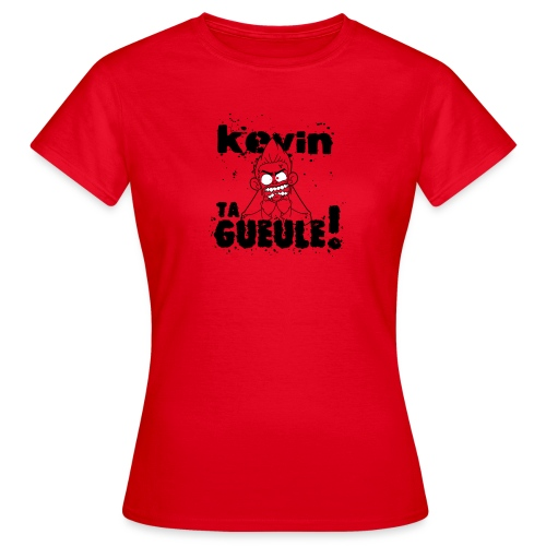 Kevin TA GUEULE Noir - T-shirt Femme