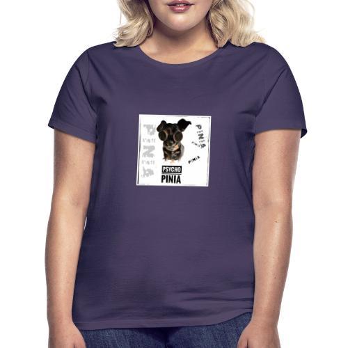 Psycho Pinia - Frauen T-Shirt