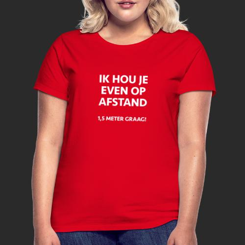 CORONA AFSTAND - Vrouwen T-shirt