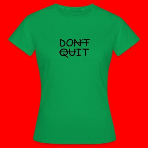 Don't Quit, Do It - Dame-T-shirt