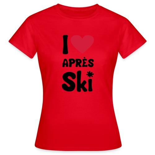 T-Shirt I love apres ski - Frauen T-Shirt