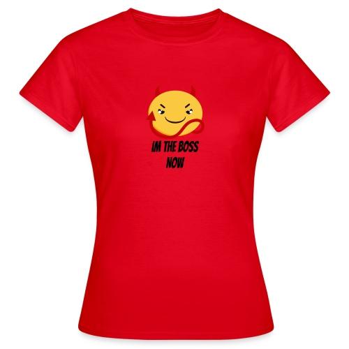 Im The Boss Now - Women's T-Shirt