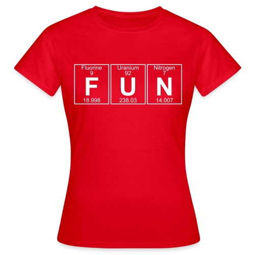 F-U-N (fun) - Full - Women's T-Shirt
