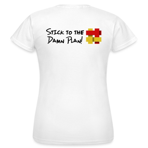 Stick to the Damn Plan - Women's T-Shirt
