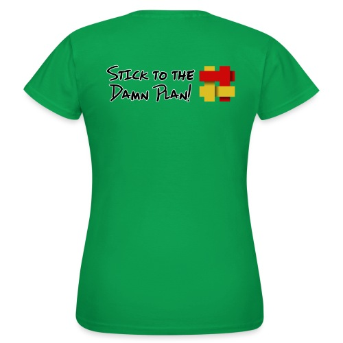 Stick to the Damn Plan - Women's T-Shirt