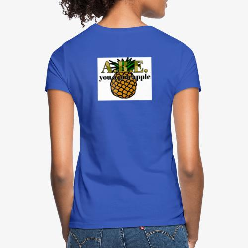 Are you a pineapple - Women's T-Shirt