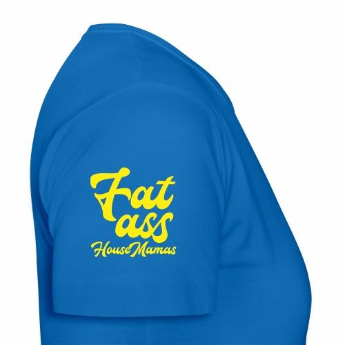 Fat ass House Mamas - Naisten t-paita