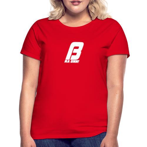 Na unn? - Frauen T-Shirt