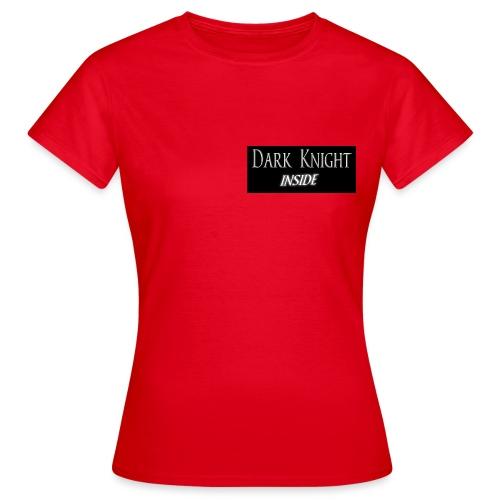Dark Knight Inside - T-shirt Femme