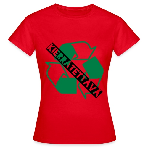 kierrätettävä - Naisten t-paita