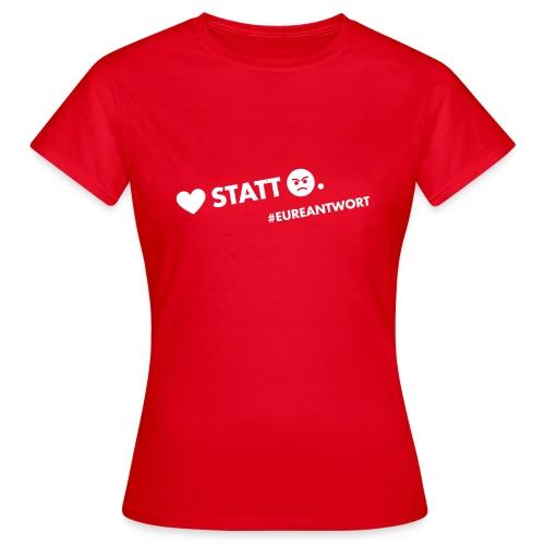 Herz statt Hass - Frauen T-Shirt