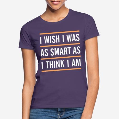 smart think clever - Frauen T-Shirt