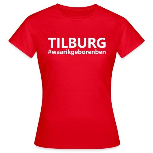 #waarikgeborenben - Vrouwen T-shirt