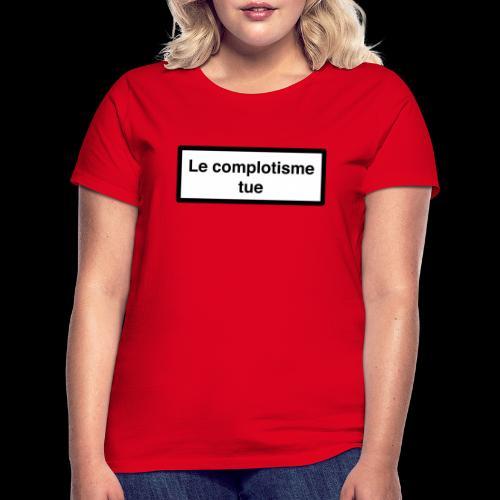 Le complotisme Tue - T-shirt Femme