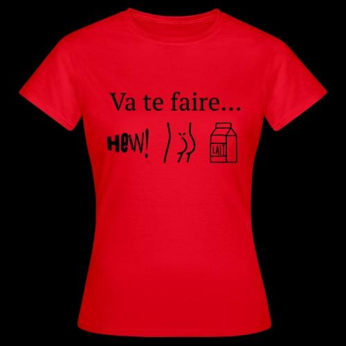 va te faire .... - T-shirt Femme