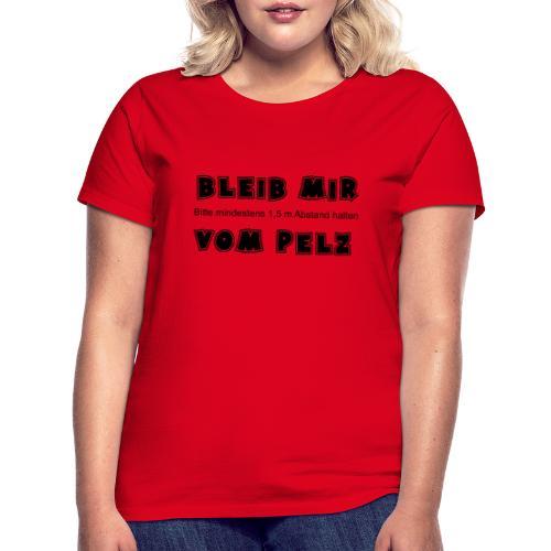 Bleibmirvompelz - Frauen T-Shirt