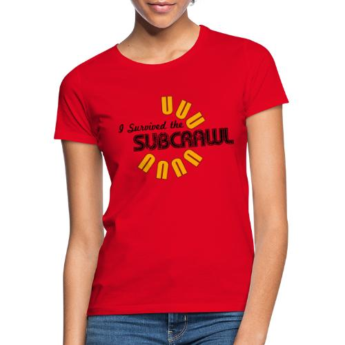 I Survived the Subcrawl - Women's T-Shirt