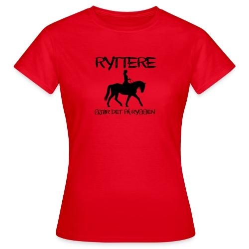 Ryttere gjør det på ryggen - T-skjorte for kvinner
