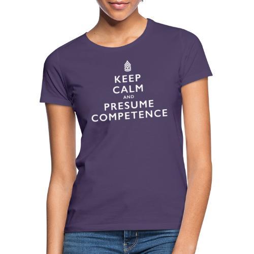 Presume Competence - Women's T-Shirt