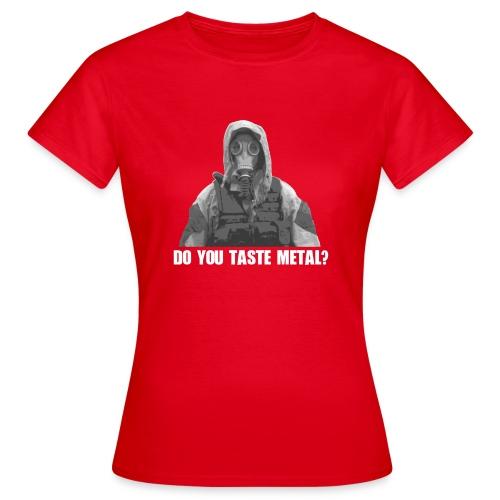 Do you taste Metal? - Frauen T-Shirt