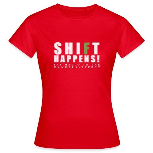 Shift Happens - say hello 2 - Frauen T-Shirt