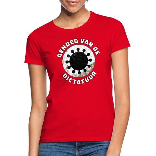 Genoeg van de Dictatuur - Vrouwen T-shirt